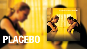 'Without You I'm Nothing', de Placebo, cumple 20 años