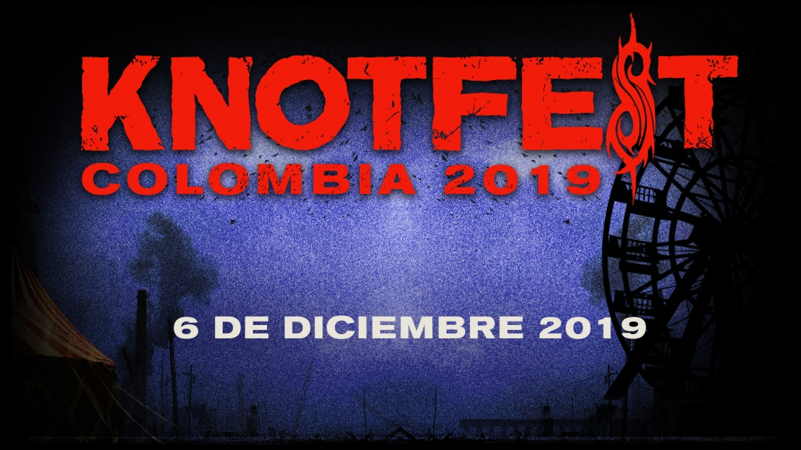 Knotfest Colombia 2019 ya tiene su line up final